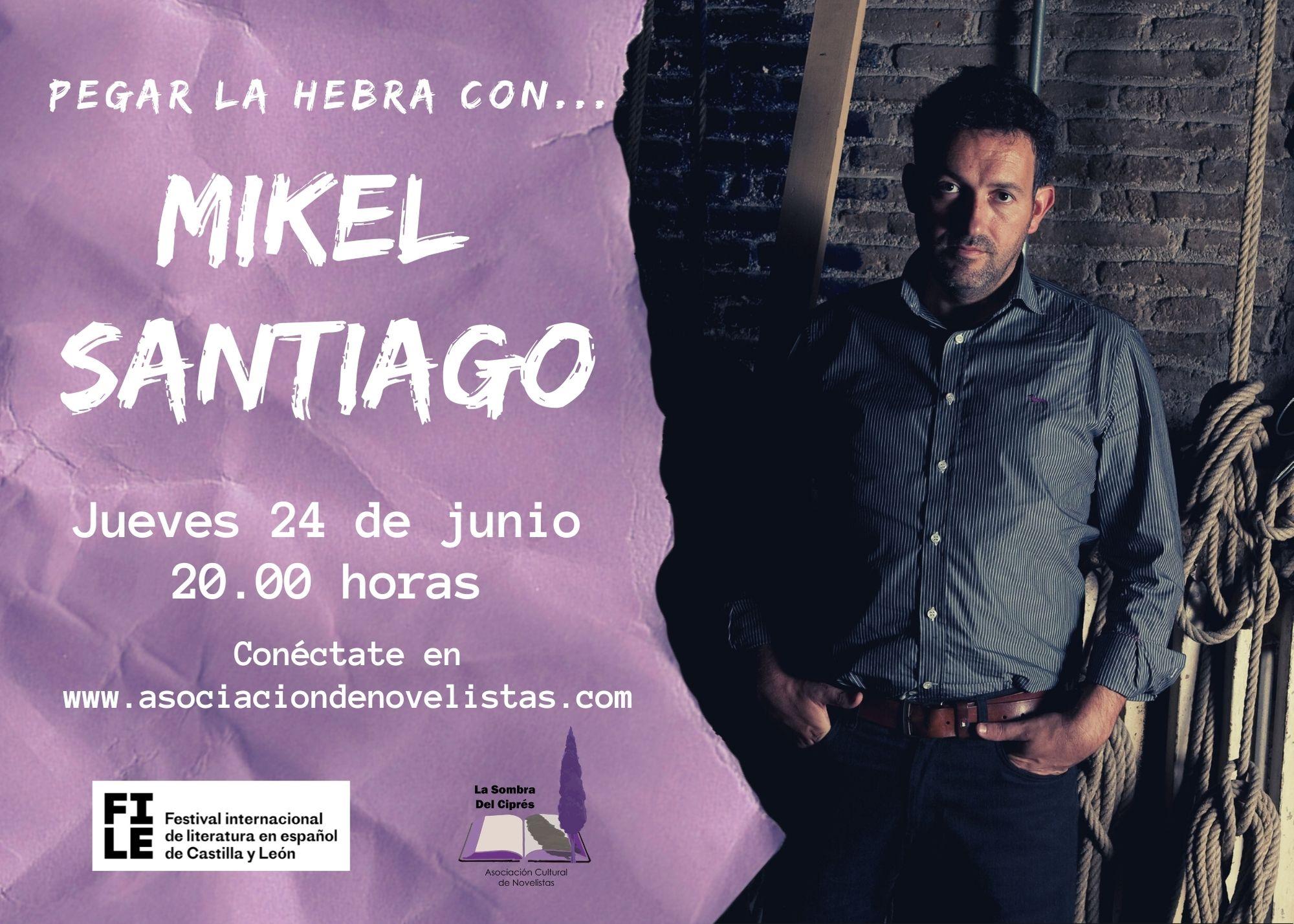 Pegar la hebra con... Mikel Santiago